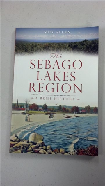 "Ned Allen ""The Sebago Lakes Region"""